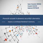 """Studiul """"Provocări actuale în domeniul securității cibernetice – impact și contribuția României în domeniu"""""""